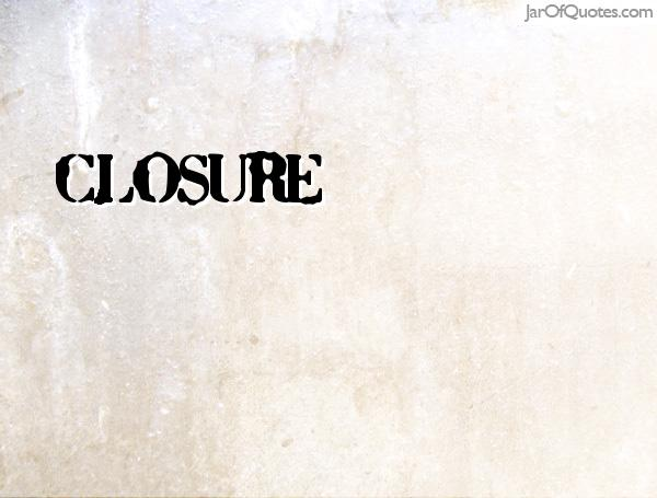 No closure to be foundthere